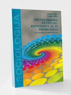 Andris Vilks, Lolita Vilka, Socioloģisko pētījumu kontekstuālās problēmas