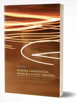 Ināra Roja, Marsela Bertholda Nomoda sapņu terapija